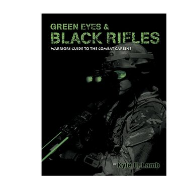 VTAC Green Eyes and Black Rifles: Warriors Guide to the Combat Carbine