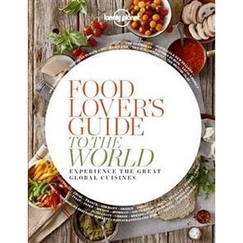 Lonely Planet Food Lovers Guide To The World (paperback)