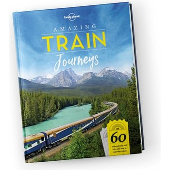 Lonely Planet Lonely Planet's Amazing Train Journeys